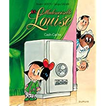 Mademoiselle Louise - tome 4 - Cash-Cache