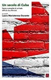 Un secolo di Cuba. Storia e attualità di un'isola difficile da afferrare. Ediz. italiana e spagnola