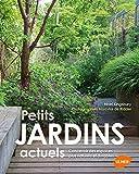 Petits jardins actuels : Concevoir des espaces plus naturels et durables