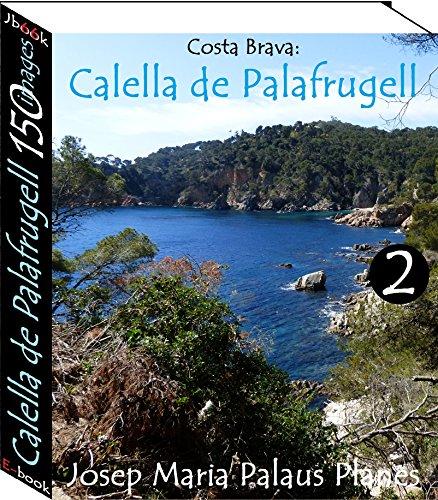 Couverture du livre Costa Brava: Calella de Palafrugell (150 images) -2-