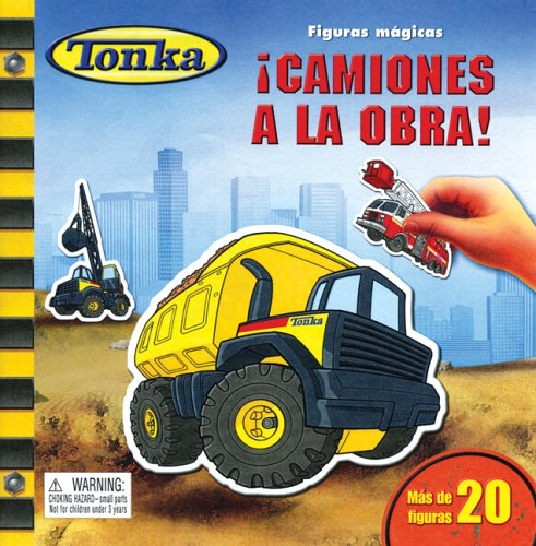 Camiones a la Obra! [With Magnets] (Tonka Figuras Magicas)
