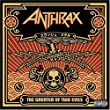 ANTHRAX-THE GREATER OF TWO EVILS