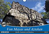 Von Mayas und Azteken - Mexiko, Guatemala und Honduras (Wandkalender 2019 DIN A4 quer): Hier ein kleiner Auszug der Hochkulturen aus dem Süden Mexikos ... (Monatskalender, 14 Seiten ) (CALVENDO Orte)