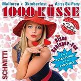 1000 Küsse - Mallorca Sommerhit 2016, Oktoberfest, Apres Ski Party Hits Disco Schlager-Fox Schlagerparty