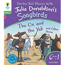 Oxford Reading Tree Songbirds: Level 2: The Ox and the Yak and Other Stories by Julia Donaldson (2012-01-05)