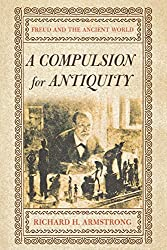 A Compulsion for Antiquity: Freud and the Ancient World (Cornell Studies in the History of Psychiatry) by Richard H. Armstrong (2006-09-14)