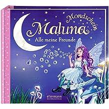 Maluna Mondschein. Alle meine Freunde: Das Freundebuch