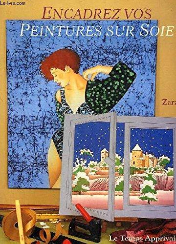 Encadrez vos peinture sur soie par Zarza