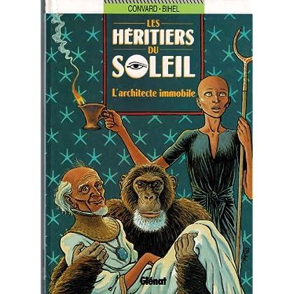 LES HERITIERS DU SOLEIL TOME 7 : L'ARCHITECTE IMMMOBILE