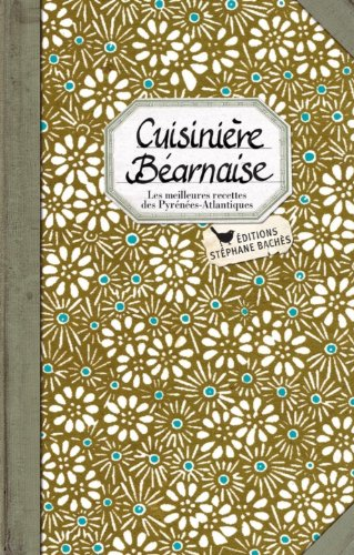 Cuisiniere Bearnaise par Sonia Ezgulian