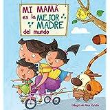 Mi Mamá Es La Mejor Madre Del Mundo (EMOCIONES)
