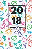 """2018 Planner: Weekly Monthly Planner Calendar Appointment Book For 2018 6"""" x 9"""" - Kids Drawings Edition For Boys And Girls (2018 Weekly Planner)"""