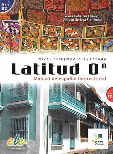 Latitud 0º: Latitud 0. Manual de español intercultural. Per le Scuole superiori