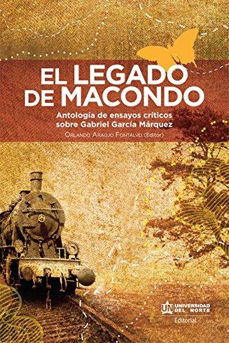 El legado de Macondo: Antología de ensayos críticos sobre Gabriel García Márquez