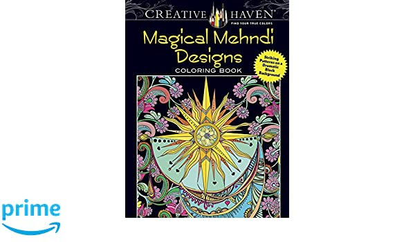 Buy Creative Haven Magical Mehndi Designs Coloring Book Striking Patterns On A Dramatic Black Background Books Online At Low