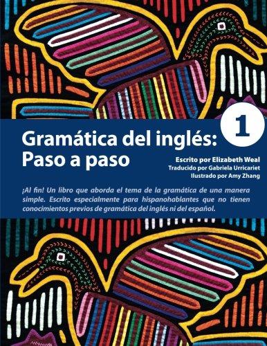 Gramática del inglés: Paso a paso 1: Volume 1 por Elizabeth Weal
