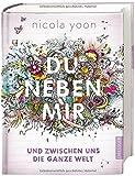 Du neben mir und zwischen uns die ganze Welt von Nicola Yoon