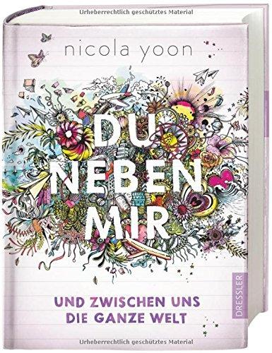 Buchseite und Rezensionen zu 'Du neben mir und zwischen uns die ganze Welt' von Nicola Yoon