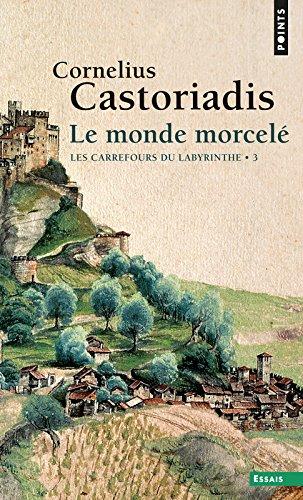 Les carrefours du labyrinthe, tome 3 : Le monde morcel