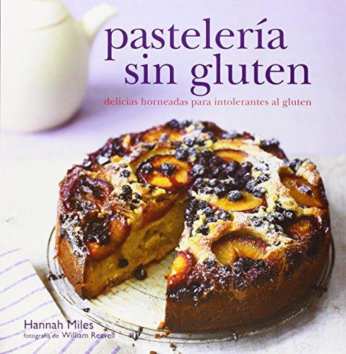 Pastelera sin gluten: Delicias horneadas para intolerantes al gluten