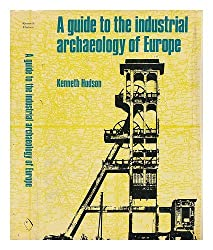 Guide to the Industrial Archaeology of Europe
