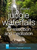 Jungle Waterfalls for relaxation and meditation 2 hours [OV]