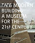Tate Modern: Building a Museum for th...