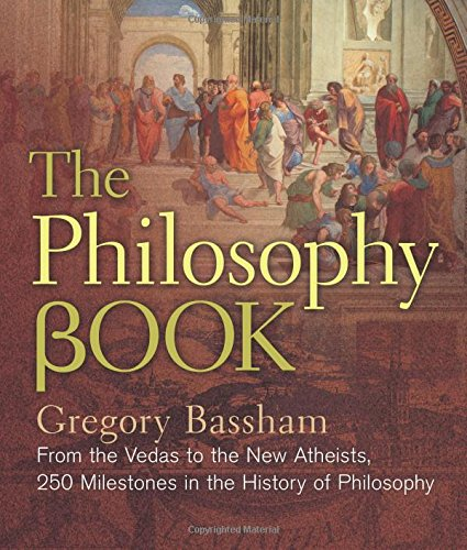 the-philosophy-book-from-the-rigveda-to-the-new-atheism-250-milestones-in-the-history-of-philosophy-