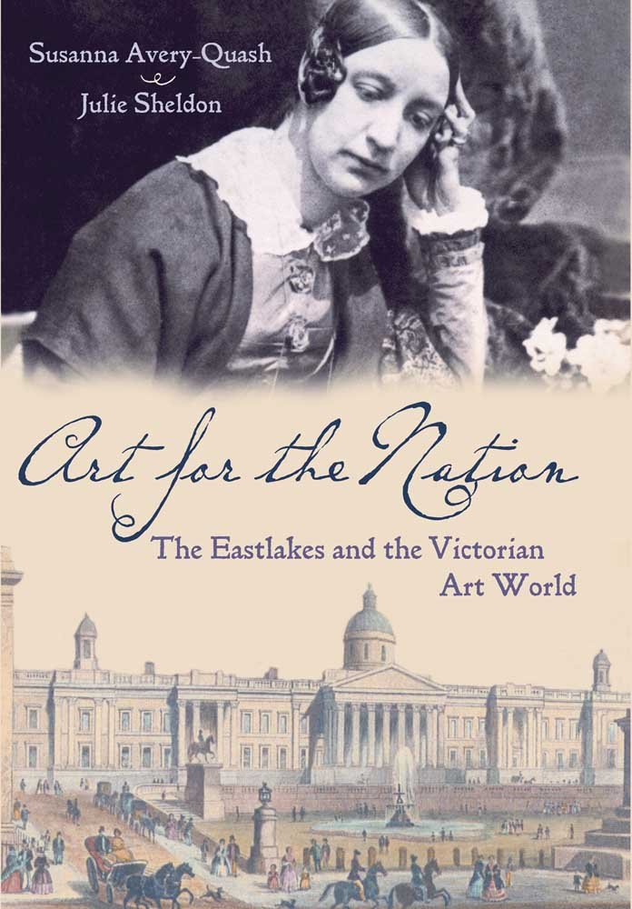 Art for the Nation: The Eastlakes and the Victorian Art World