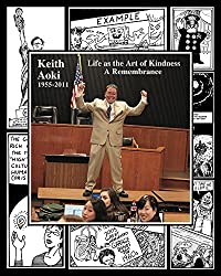 Keith Aoki: 1955-2011  Life as the Art of Kindness, A Remembrance (English Edition)