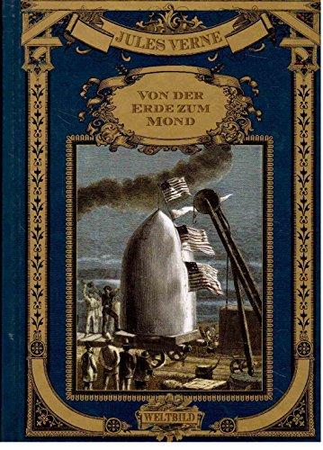 Von der Erde zum Mond. Direkte Fahrt in 97 Stunden und 20 Minuten. Nach der deutschen Übersetzung des A. Hartleben's Verlages (1874 - 1911) der neuen Rechtschreibung angepasst. Exklusive Sonderausgabe für Sammler-Editionen.