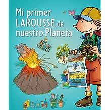 Mi primer Larousse de nuestro planeta (Larousse - Infantil / Juvenil - Castellano - A Partir De 5/6 Años)