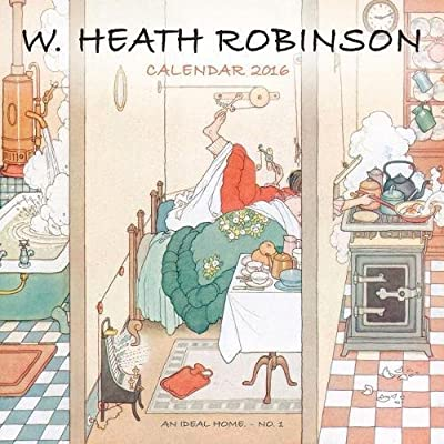 W. Heath Robinson wall calendar 2016 (Art calendar)