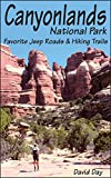 Canyonlands National Park Favorite Jeep Roads & Hiking Trails (English Edition)