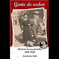 Gente de orden: Historia de una familia (Historias de tiempos difíciles nº 1) (Spanish Edition)