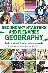 Secondary Starters and Plenaries: Geography: Ready-to-use activities for teaching geography (Classroom Starters and Plenaries)