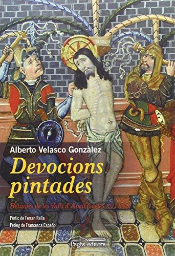 Devocions pintades : Retaules de les Valls d'Àneu (segles XV i XVI) (Monografies, Band 31)
