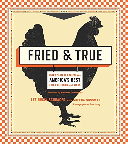 Fried & True por Lee Brian Schrager And Adeena Sussman