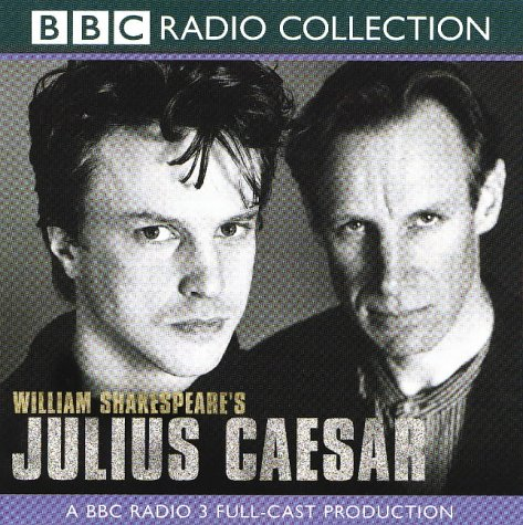 Julius Caesar: A Radio 3 Full-cast Dramatisation. Starring Gerard Murphy & Cast (BBC Radio Collection)