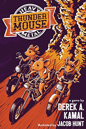 Heavy Metal Thunder Mouse: The RPG of Mice and their Motorcycle Clubs por Derek A Kamal