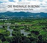Die Rheinaue in Bonn: Geschichte eine...