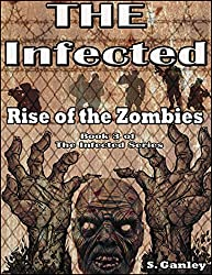 Rise of the Zombies (Book 3 of The Infected Series)