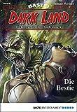 Logan Dee: Dark Land - Folge 009: Die Bestie