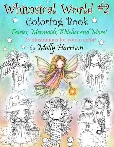 Whimsical World #2 Coloring Book: Fairies, Mermaids, Witches, Angels and More! por Molly Harrison