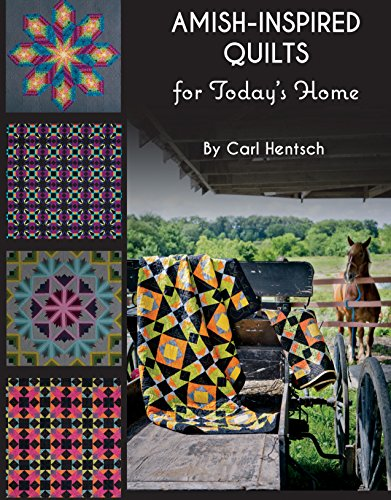 Amish-Inspired Quilts for Today's Home: 10 Brilliant Patchwork Quilts (Amish-quilts)