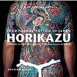 Traditional Tattoo in Japan: Horikazu...