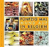 Fünfzig Mal Mund auf in Belgien: Was man gegessen haben muss