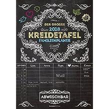Der große Kreidetafel-Familienplaner 2018 - Bildkalender A3 - für Kreidemalstifte - nass Abwischbar