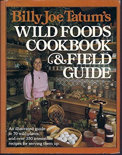 Billy Joe Tatum's Wild Foods Cookbook and Field Guide / Edited by Helen Witty ; Plant Drawings by Jim Blackfeather Rose