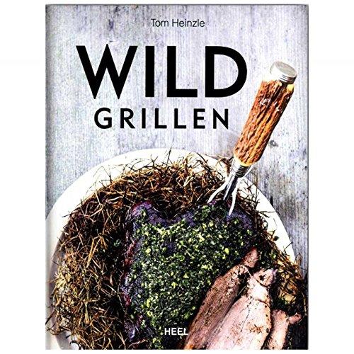 """Grillbuch """"WILD GRILLEN"""" Grillen Rezepte"""